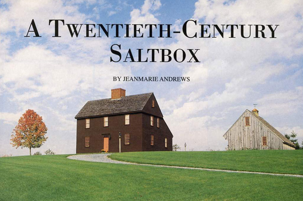A Twentieth-Century Saltbox by Jeanmarie Andrews – Early American Homes, August 1997